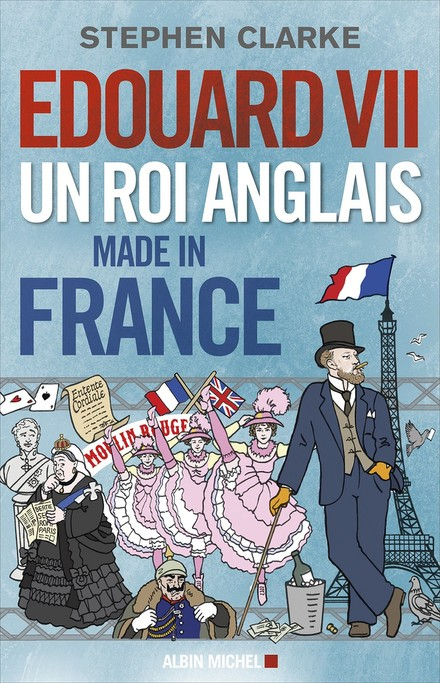 Nouveau livre: Edouard VII un roi anglais made in France