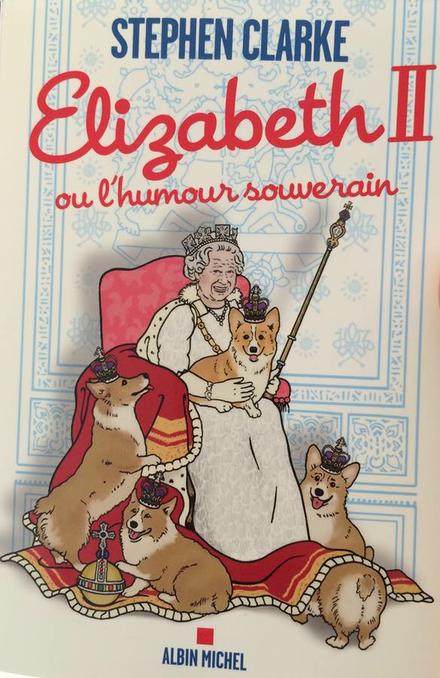Nouveau livre: Elizabeth II ou l'humour souverain