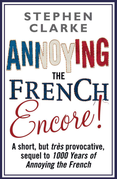 Annoying the French Encore